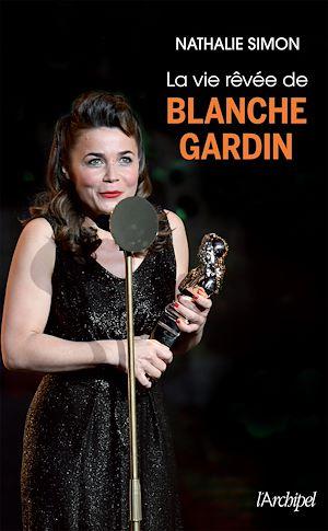 Téléchargez le livre :  La vie rêvée de Blanche Gardin