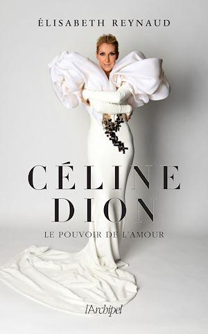 Téléchargez le livre :  Céline Dion, le pouvoir de l'amour
