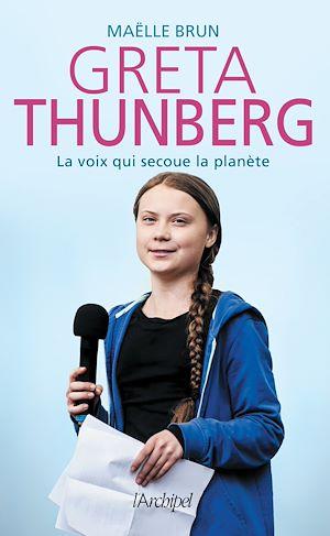 Téléchargez le livre :  Greta Thunberg, la voix qui secoue la planète