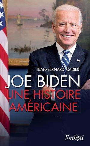 Téléchargez le livre :  Joe Biden - Une histoire américaine