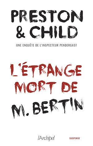 Téléchargez le livre :  L'étrange mort de M.Bertin - Nouvelle inédite accompagnée d'un bonus