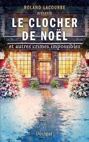Téléchargez le livre :  Le clocher de Noël et autres crimes impossibles