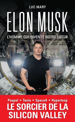 Téléchargez le livre :  Elon Musk, l'homme qui invente notre futur