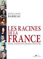 Télécharger le livre :  Les racines de la France