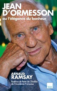 Télécharger le livre : Jean D'Ormesson ou l'élégance du bonheur