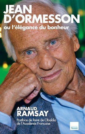 Téléchargez le livre :  Jean D'Ormesson ou l'élégance du bonheur