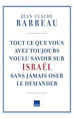 Télécharger le livre :  Tout ce que vous avez toujours voulu savoir sur Israël