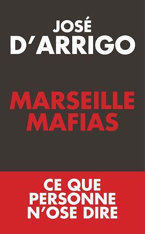Téléchargez le livre :  Marseille mafias