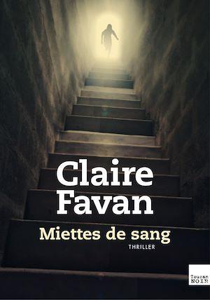 Miettes de sang   Favan, Claire. Auteur