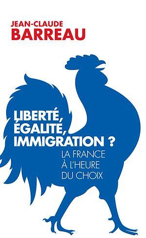 Téléchargez le livre :  Liberté, égalité, immigration ?