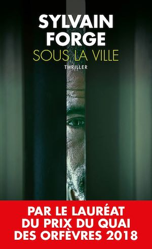 Sous la ville | Forge, Sylvain. Auteur