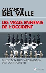 Télécharger le livre :  Les vrais ennemis de l'Occident