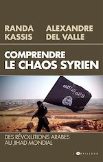 Télécharger le livre :  Comprendre le Chaos syrien