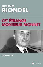 Télécharger cet ebook : Cet étrange Monsieur Monnet