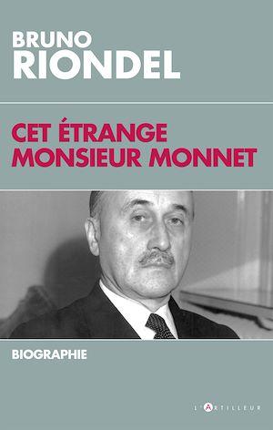 Téléchargez le livre :  Cet étrange Monsieur Monnet