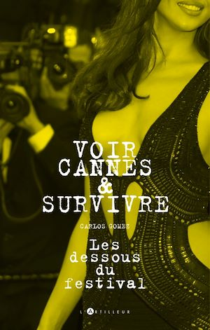 Téléchargez le livre :  Voir Cannes et survivre