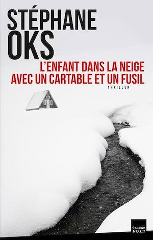 Téléchargez le livre :  L'Enfant dans la neige avec un cartable et un fusil