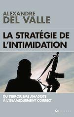 Télécharger le livre :  La stratégie de l'intimidation