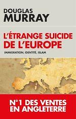 Télécharger le livre :  L'étrange suicide de l'Europe