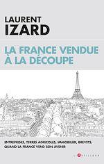 Télécharger le livre :  La France vendue à la découpe