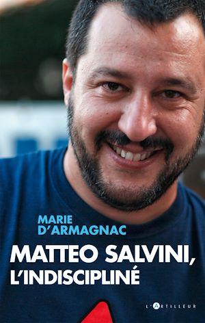 Téléchargez le livre :  Matteo Salvini, l'indiscipliné