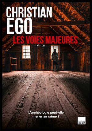 Les voies majeures | Ego, Christian. Auteur