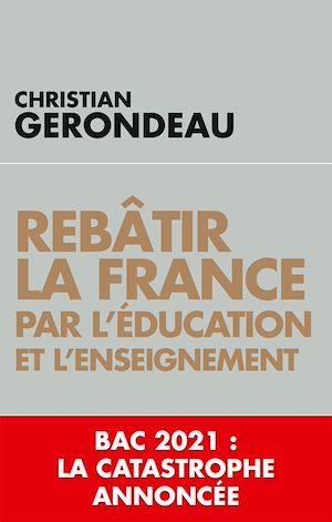 Téléchargez le livre :  Rebâtir la France par l'éducation et l'enseignement