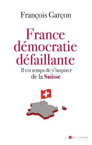 Téléchargez le livre :  France, démocratie défaillante