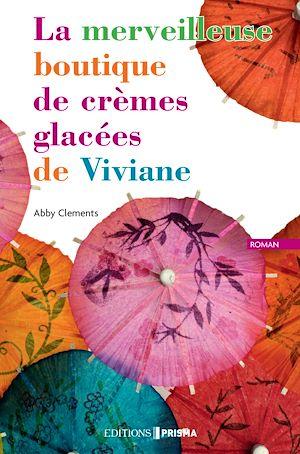 Téléchargez le livre :  La merveilleuse boutique de crèmes glacées de viviane