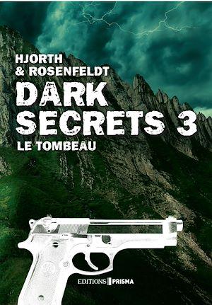 Téléchargez le livre :  Dark secrets 3 - Le tombeau