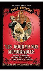 Télécharger le livre :  Folle histoire - Les gourmands mémorables