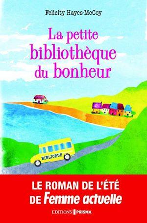 Téléchargez le livre :  La petite bibliothèque du bonheur
