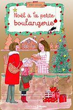 Télécharger le livre :  Noël à la petite boulangerie