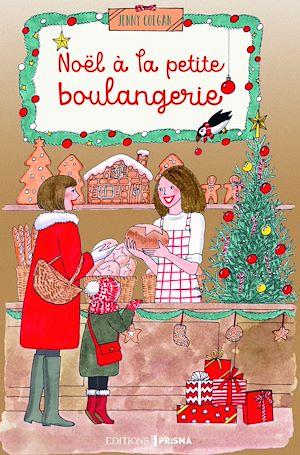 Téléchargez le livre :  Noël à la petite boulangerie