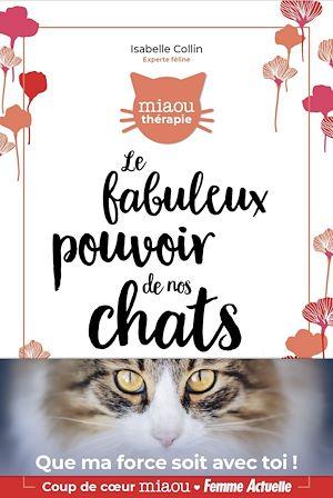 Téléchargez le livre :  Le fabuleux pouvoir de nos chats
