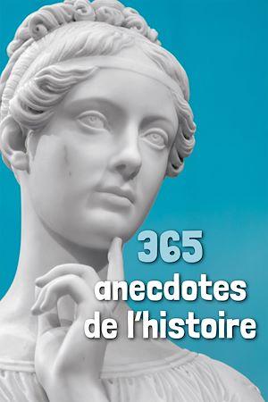 Téléchargez le livre :  365 anecdotes de l'histoire
