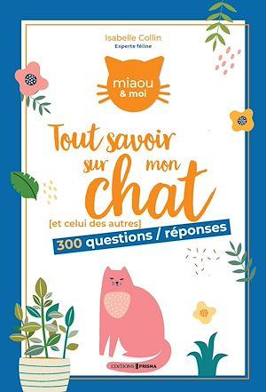 Téléchargez le livre :  Tout savoir sur mon chat
