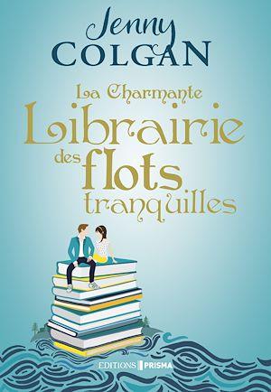 Téléchargez le livre :  La charmante librairie des flots tranquilles