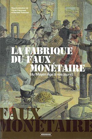 Téléchargez le livre :  La Fabrique du faux Monétaire