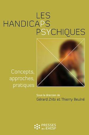 Téléchargez le livre :  Les Handicaps psychiques - Concepts, approches, pratiques