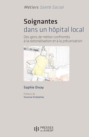 Téléchargez le livre :  Soignantes dans un hôpital local : Des gens confrontés à la rationalisation et à la précarisation