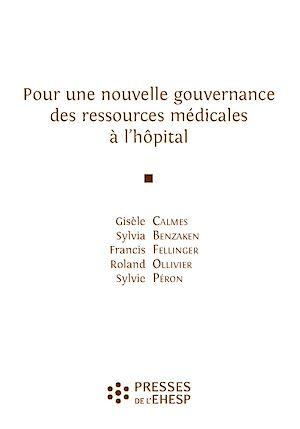 Téléchargez le livre :  Pour une nouvelle gouvernance des ressources médicales à l'hôpital