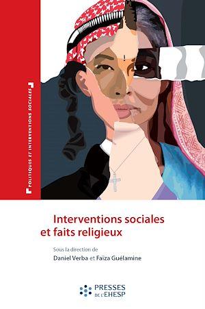 Téléchargez le livre :  Interventions sociales et faits religieux - Le paradoxe des logiques identitaires