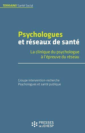 Téléchargez le livre :  Psychologues et réseaux de santé - La clinique du psychologue à l'épreuve du réseau