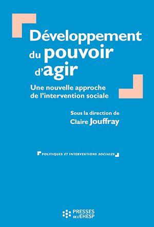 Téléchargez le livre :  Développement du pouvoir d'agir - Une nouvelle approche de l'intervention sociale