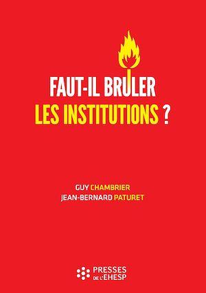 Téléchargez le livre :  Faut-il brûler les institutions ? : Dangers et confusions de l'idéologie marchande dans le monde médico-social
