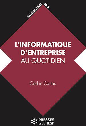 Téléchargez le livre :  L'informatique d'entreprise au quotidien