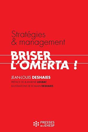Téléchargez le livre :  Stratégies et management : briser l'omerta