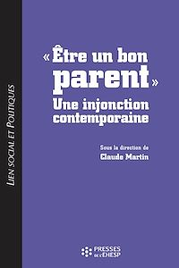 Télécharger le livre : « Être un bon parent » : une injonction contemporaine