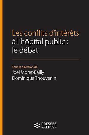 Téléchargez le livre :  Les conflits d'intérêts à l'hôpital public : le débat